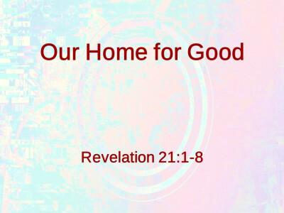 Our Home for Good - Nov 4 2018