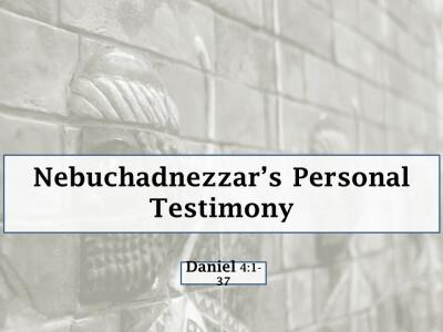 Nebuchadnezzar's Personal Testimony